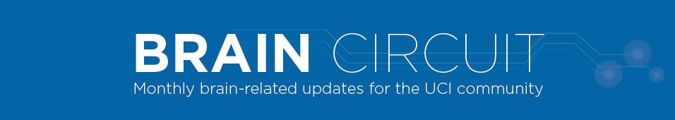 UCI Brain Circuit E-newsletter Banner